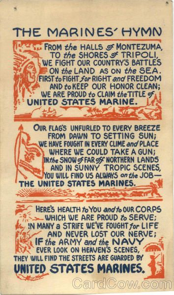 The Marines' Hymn From the Halls of Montezuma, To the Shores of Tripoli, We Fight Our Country's Battles On the Land As on the Sea. First to Fight for Right and Freedom And to Keep Our Honor Clean; We Are Proud to Claim the Title of United