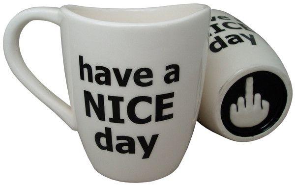 Have A Nice Day Sarcastic XL 16 oz Coffee Mug - GoGetGlam  - 1
