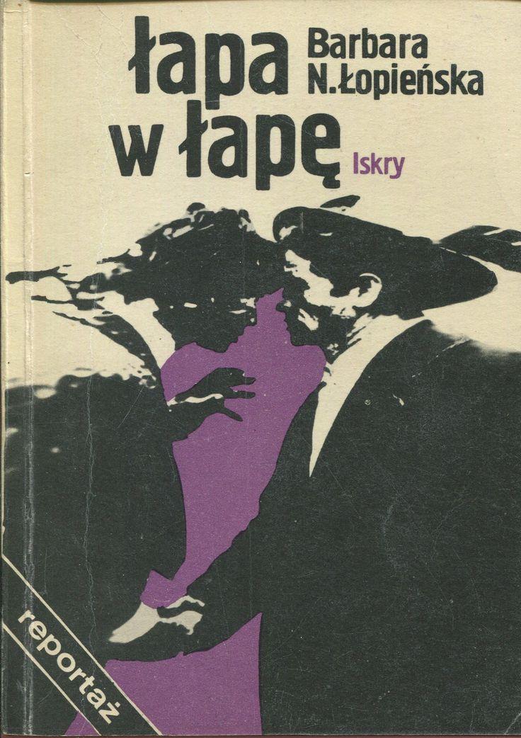 """""""Łapa w łapę"""" Barbara N. Łopieńska Cover by Maciej Buszewicz Published by Wydawnictwo Iskry 1980"""