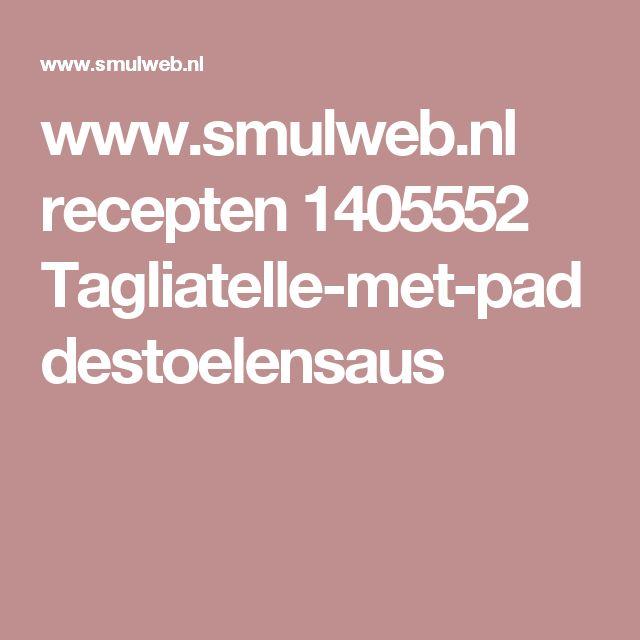 www.smulweb.nl recepten 1405552 Tagliatelle-met-paddestoelensaus