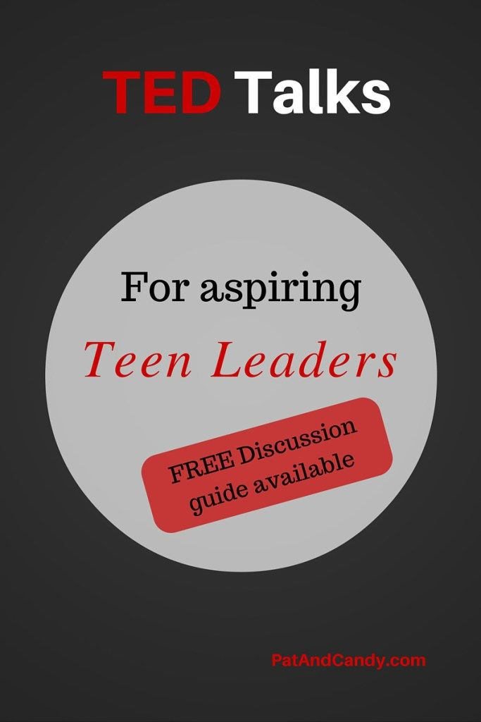 #TED Talks for Teen Leaders - We have a dearth of leadership these days...help your teen be a new wave of hope for the future!