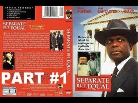 Separate But Equal - Part 1