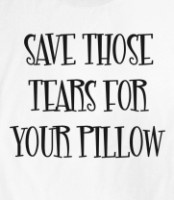 """Dance Moms Challenge - Day 30 – Quote from the show to live by = """"Save those tears for your pillow!!"""""""