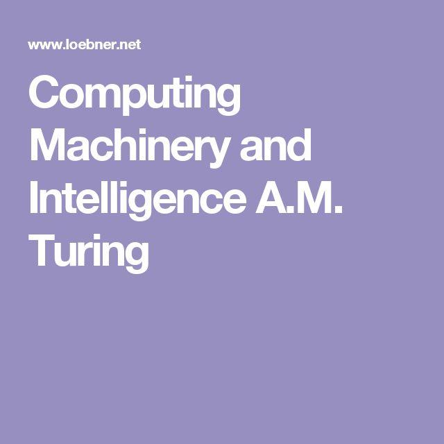 Computing Machinery and Intelligence A.M. Turing