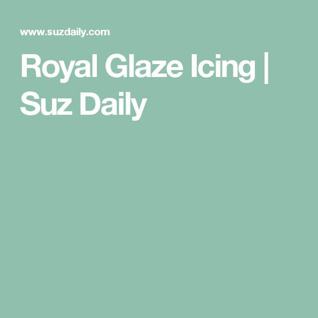 Royal Glaze Icing | Suz Daily