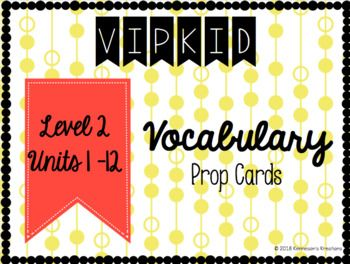 IPKID Level 2 Vocabulary Prop Cards Unit 1 - FREE Easily plan for each VIPKID lesson with these vocabulary prop cards! Stay organized and save time!!!! This resource has both a color and plain background set of cards. Each card is has the following: ~ Vocabulary word ~ High quality graphics and clip art that matches each word ~ The unit level so that you can easily find the cards you need for