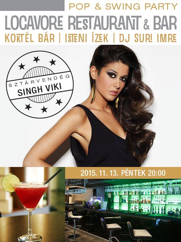 Singh Viki koncert a Locavore Pop&Swing Party színpadán | 2015.11.13. PÉNTEK 20:00 | Locavore Pop&Swing Party | BELÉPŐ: 2 000 HUF | ASZTALFOGLALÁS & INFO: Locavore Restaurant | 1016 Budapest, Naphegy utca 67. | +36 1 799 04 01 | info@locavore.hu | www.locavore.hu