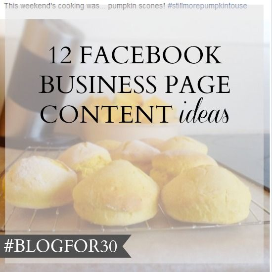 22. of #Blogfor30: 12 Facebook business page content ideas