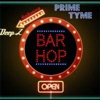 Bar Hop ft. Deep Z by Prime Tyme on SoundCloud