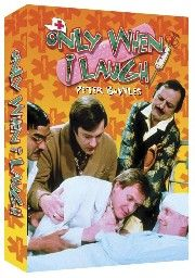 Only when I laugh, James Bolam.......