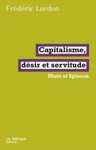 A propos de : LORDON, Frédéric, Capitalisme, désir et servitude. Marx et Spinoza, Paris, La Fabrique, 2009. A quoi pourrait ressembler l'économie politique du XXIème siècle ? A quels vaisseaux pourrait-elle s'arrimer pour ne pas retomber dans les pièges...