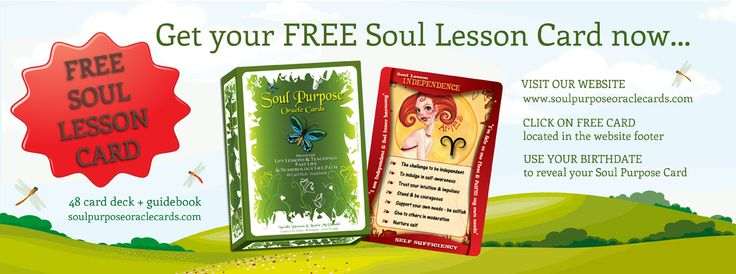 Get your FREE SOUL LESSON Card and reveal must-do actions to make life easy! visit http://www.soulpurposeoraclecards.com