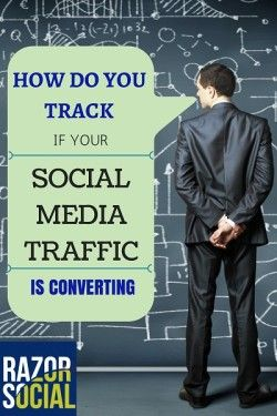 How Do You Track if Your Social Media traffic Is Converting?