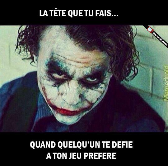 La tête que tu fais quand quelqu'un te défie à ton jeu préféré. #Joker #Batman