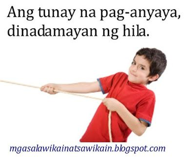 salawikain meaning » synonyms and related words: expression n 1 putting into words: pagpapahayag  2 word or words used as unit: pangungusap, pananalita  3 a common saying: kasabihan.