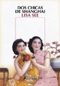 Dos chicas de Shanghai - Lisa See