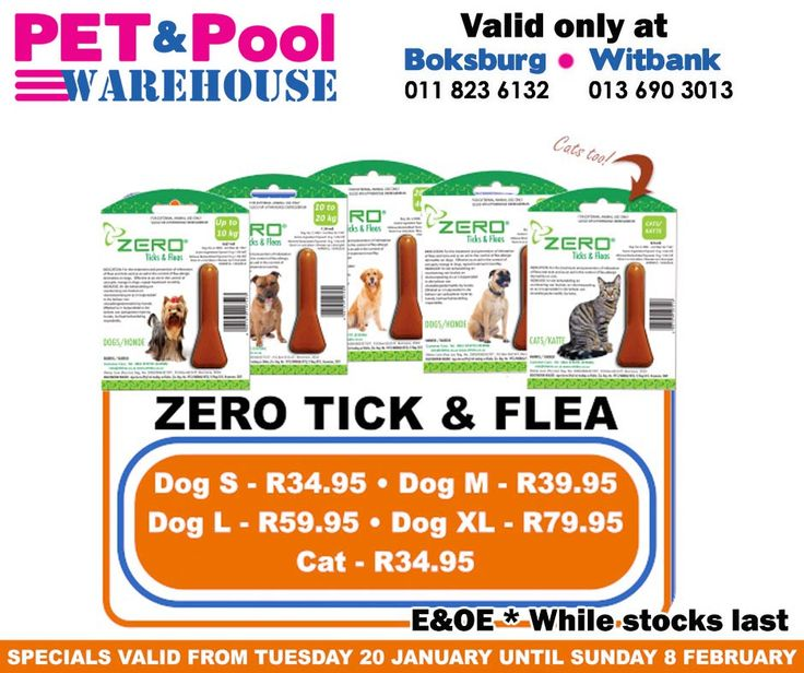 Great saving at Pet & Pool Warehouse Boksburg and Witbank, such as assorted Zero Tick & Flea. Specials are valid from 20th of January 2015 until 8th of Febuary 2015. While Stocks Last *E&OE