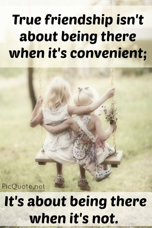 True friendship isnt about being there when its convenient; Its about being there when its not.