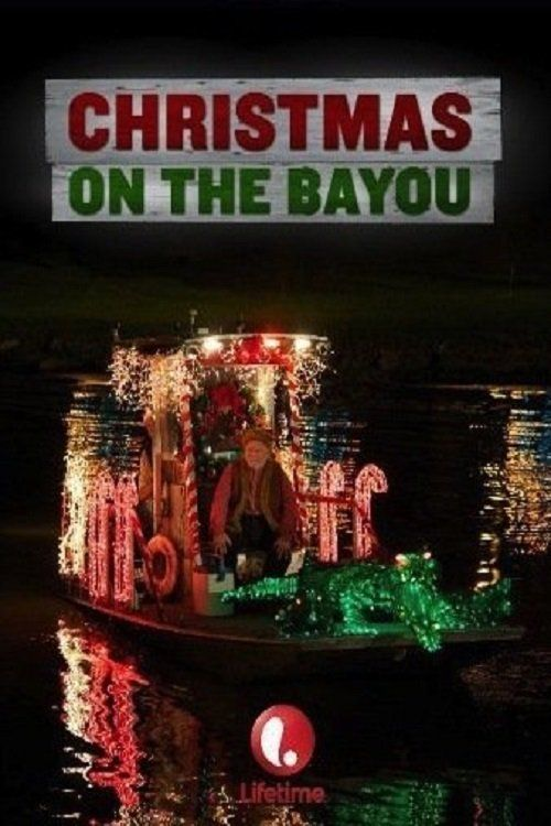 Watch->> Christmas on the Bayou 2013 Full - Movie Online