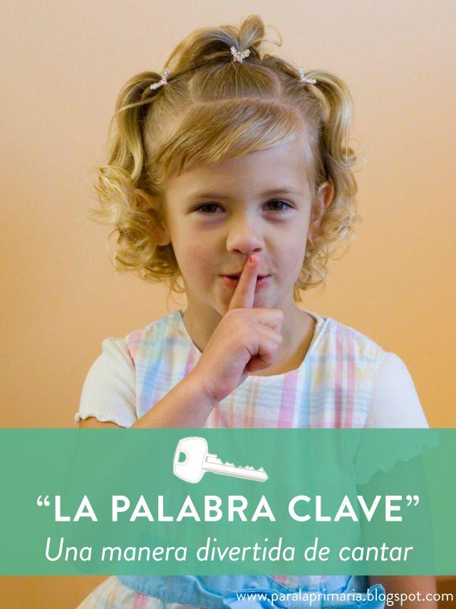 La Palabra Clave     Les comparto una simple actividad para practicar las canciones de la primaria: ¡La Palabra Clave! Es divertida...