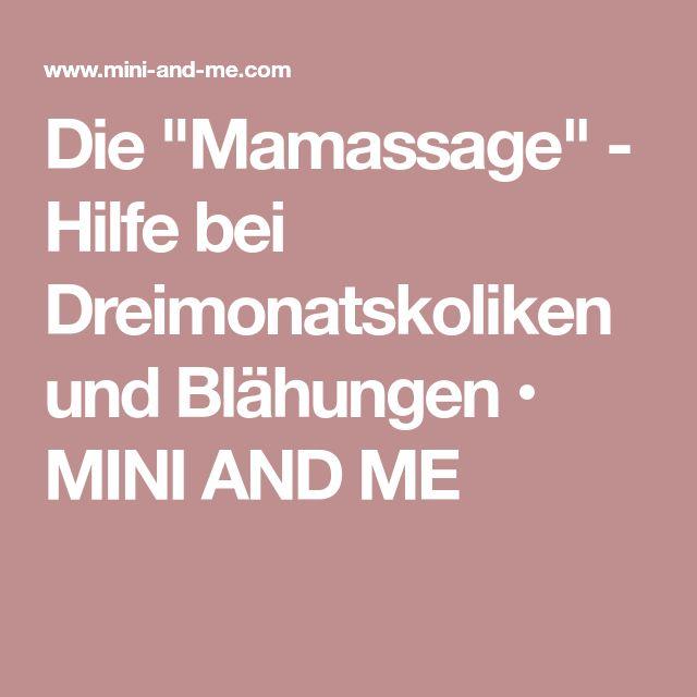 """Die """"Mamassage"""" - Hilfe bei Dreimonatskoliken und Blähungen • MINI AND ME"""