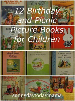 12 Birthday and Picnic Picture Books for Children http://sunnydaytodaymama.blogspot.co.uk/2013/11/12-birthday-and-picnic-picture-books.html