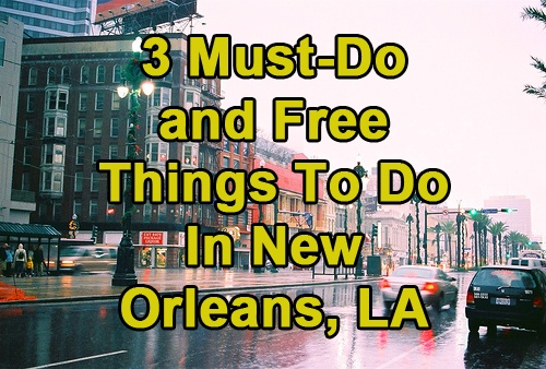 3 must do and free things to do in new orleans la http for Must do things in new orleans