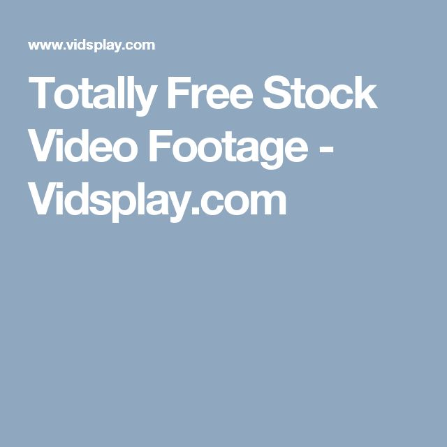 Totally Free Stock Video Footage - Vidsplay.com