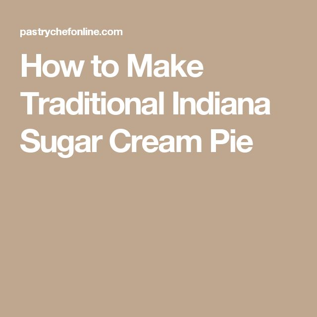 How to Make Traditional Indiana Sugar Cream Pie