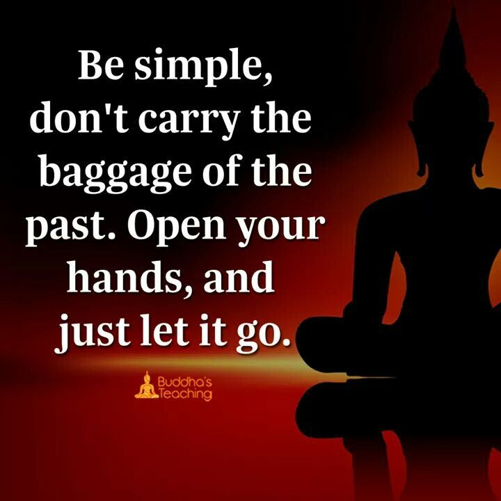 Don't carry the baggage of past.