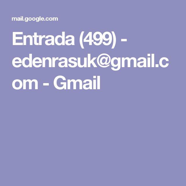 Entrada (499) - edenrasuk@gmail.com - Gmail