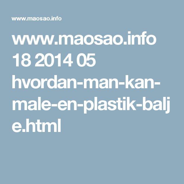 www.maosao.info 18 2014 05 hvordan-man-kan-male-en-plastik-balje.html