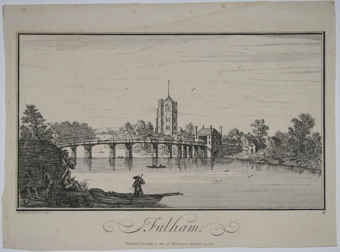 Publishd According to Act of Parliament September 25. 1738. Etching, 255 x 370mm. 10 x 14½. Margin trimmed.  View of Fulham showing All Saints Church, the wooden Putney Bridge over the River Thames, and figures including a ferryman on his boat in the foreground. Numbered 4 lower right.  Guildhall Library Record: 23145.  [Ref: 11482]£220.00