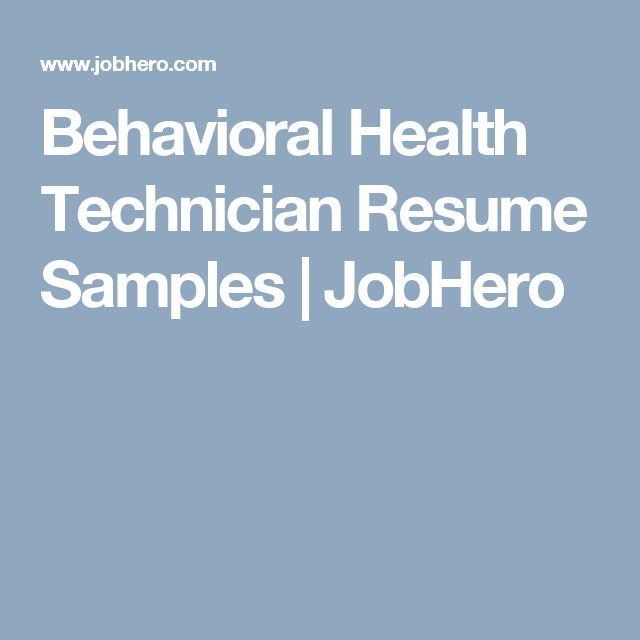 Behavioral Health Technician Resume Samples | JobHero