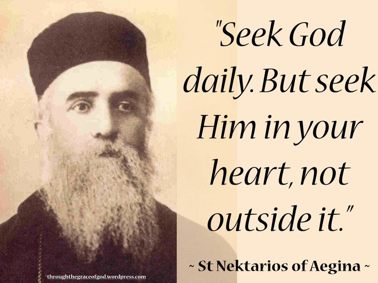 """""""Seek God daily. But seek Him in your heart, not outside it. And when you find Him, stand with fear and trembling, like the Cherubim and the Seraphim, for your heart has become a throne of God. But in order to find God, become humble as dust before the Lord, for the Lord abhors the proud, whereas He visits those that are humble in heart, wherefore He says: """"To whom will I look, but to him that is meek and humble in heart?"""" – St Nektarios of Aegina. #orthodoxquotes #orthodoxy #stnektarios"""