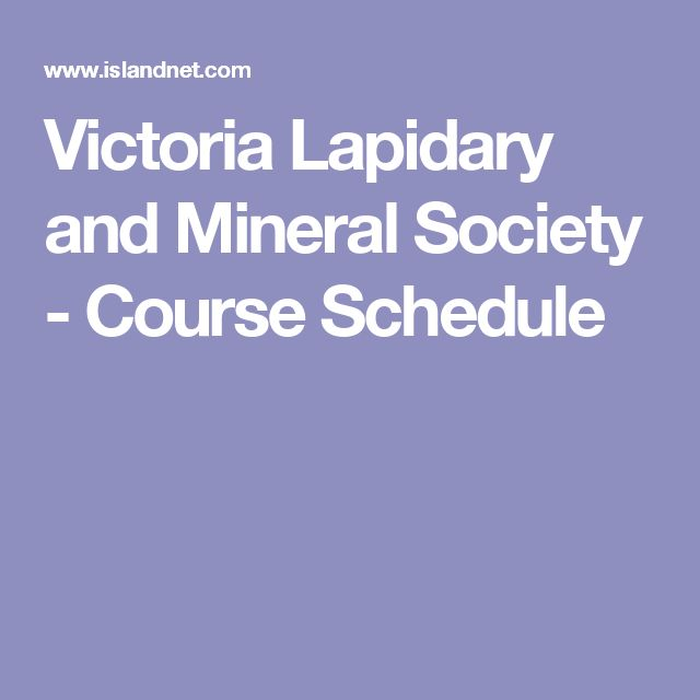 Victoria Lapidary and Mineral Society - Course Schedule
