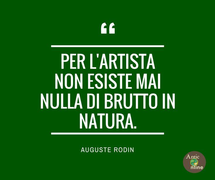 Per l'artista non esiste mai nulla di brutto in natura. #arte #art #quotes #aforismi #citazioni