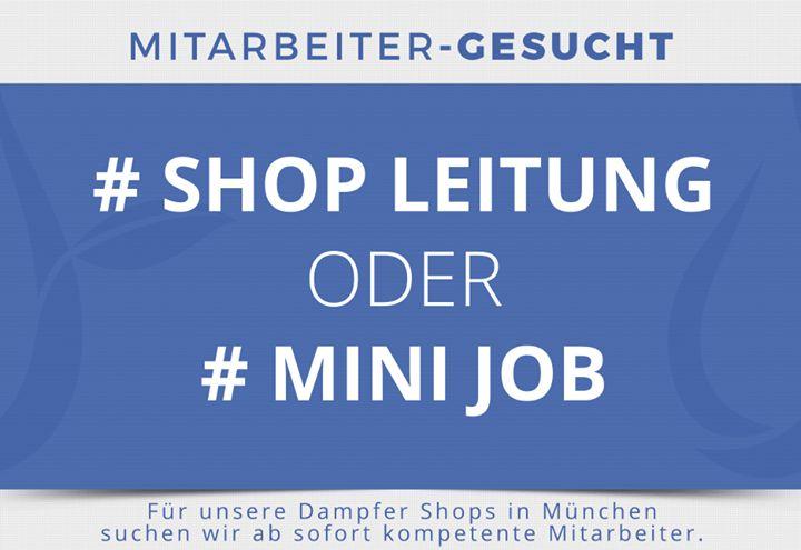 Für unsere Dampfer-Shops am Standort München brauchen wir noch fähige Mitarbeiter, die Spaß am Dampfen und an der Kundenberatung haben.  Gesucht werden eine Shop-Leitung in Vollzeit und mehrere Aushilfen in Teilzeit bzw. als Minijobber.  Mehr Informationen zu den offenen Stellen findet Ihr hier.  Shop Leitung:  http://www.my-eliquid.de/stelle-liquid-shop-leiter  Aushilfe: https://www.my-eliquid.de/e-zigaretten-shop-aushilfe  Schickt uns bitte Eure Bewerbungsunterlagen mit Lebenslauf…