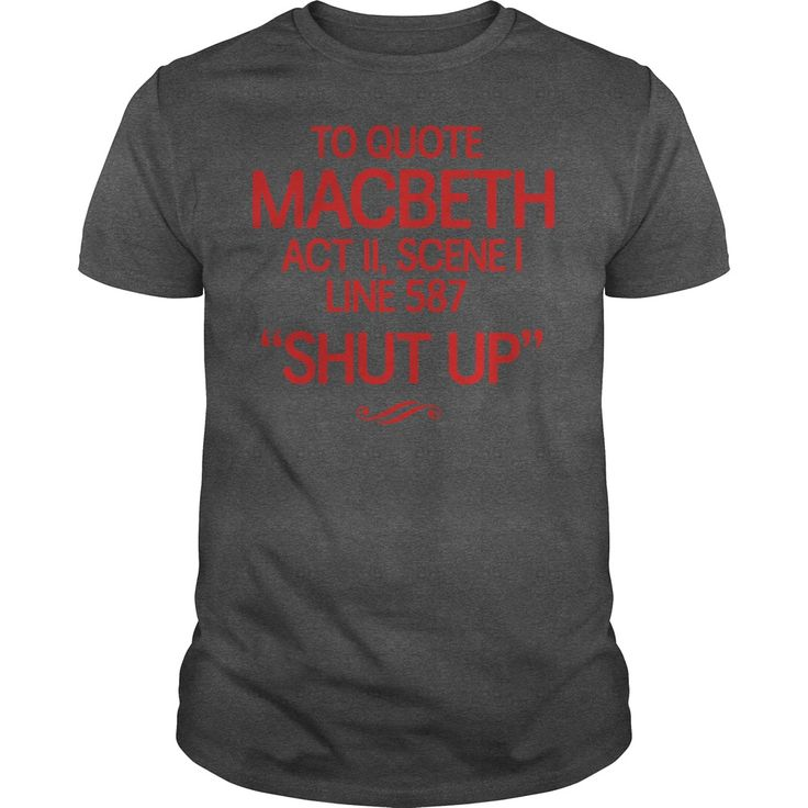 To Quote Macbeth Shut Up #gift #ideas #Popular #Everything #Videos #Shop #Animals #pets #Architecture #Art #Cars #motorcycles #Celebrities #DIY #crafts #Design #Education #Entertainment #Food #drink #Gardening #Geek #Hair #beauty #Health #fitness #History #Holidays #events #Home decor #Humor #Illustrations #posters #Kids #parenting #Men #Outdoors #Photography #Products #Quotes #Science #nature #Sports #Tattoos #Technology #Travel #Weddings #Women