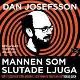 Mannen som slutade ljuga [Ljudupptagning] : berättelsen om Sture Bergwall och kvinnan som skapade Thomas Quick / Dan Josefsson. #ljudbokstips #biografi #rättsväsen