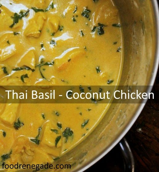 Simple Thai Basil – Coconut Chicken (made with ingredients you probably have already.)