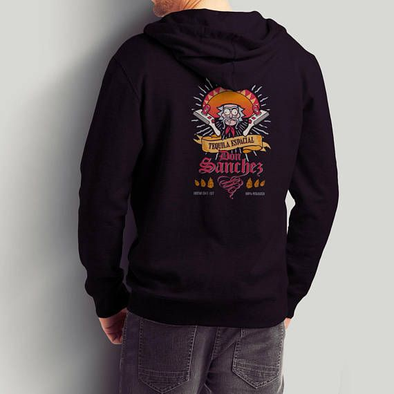 Tequila Don Sanchez / Rick and Morty Pullover and Zip-Up /
