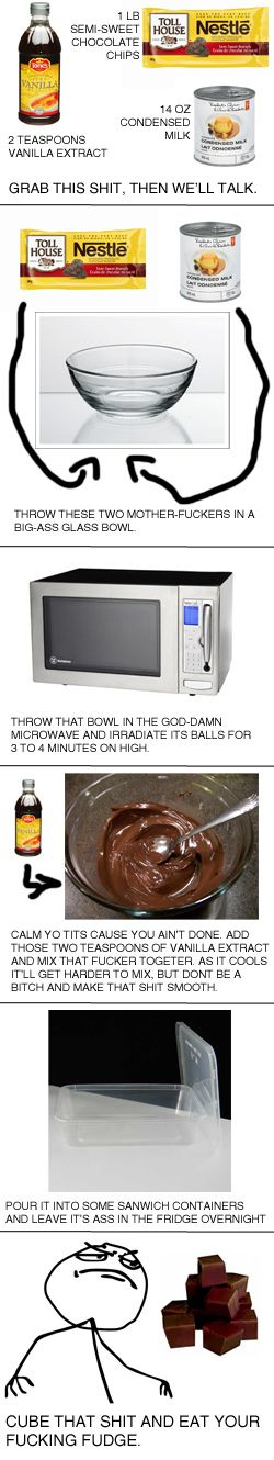 Easy, EASY Fudge. Pinning because it's hilarious