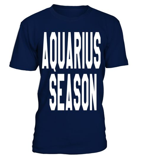 # Aquarius season  T shirt zodiac horoscope Astrology gift .  HOW TO ORDER:1. Select the style and color you want: 2. Click Reserve it now3. Select size and quantity4. Enter shipping and billing information5. Done! Simple as that!TIPS: Buy 2 or more to save shipping cost!This is printable if you purchase only one piece. so dont worry, you will get yours.Guaranteed safe and secure checkout via:Paypal | VISA | MASTERCARD
