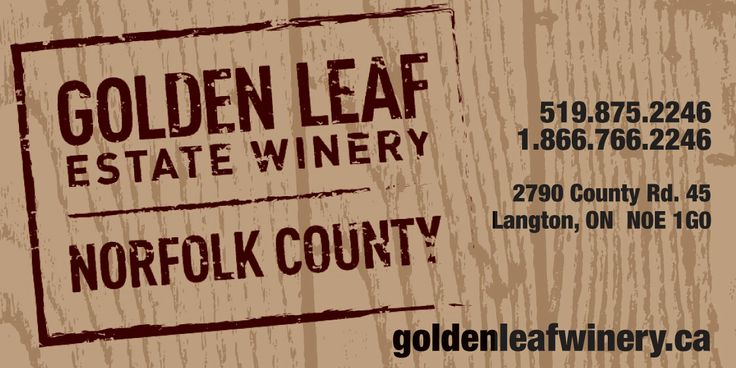 Golden Leaf Estate Winery - http://norfolkfarms.com/golden-leaf-estate-winery/ Norfolk County Farms, Local Food and Agriculture - Norfolk County, Ontario, Canda | Norfolk County Farms, Local ...