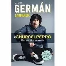 chupa el perro, hola soy german garmendia