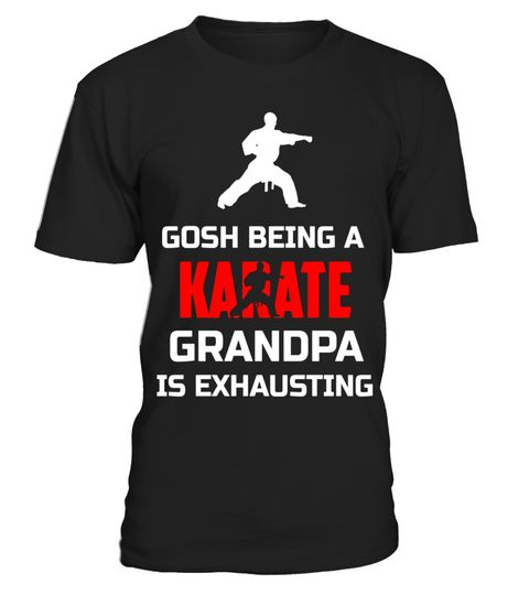 """# Gosh Being A Karate Grandpa Is Exhausting Funny Shirt Gift .  Special Offer, not available in shops      Comes in a variety of styles and colours      Buy yours now before it is too late!      Secured payment via Visa / Mastercard / Amex / PayPal      How to place an order            Choose the model from the drop-down menu      Click on """"Buy it now""""      Choose the size and the quantity      Add your delivery address and bank details      And that's it!      Tags: Gosh Being A Karate…"""