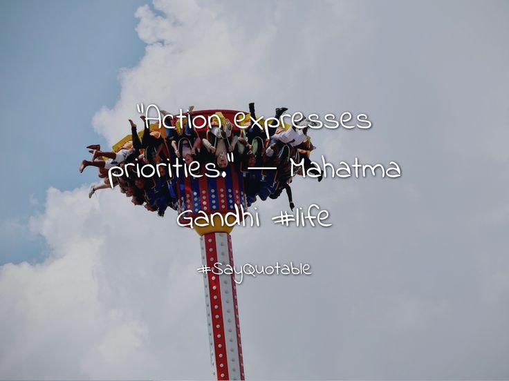 """Quote image of """"Action expresses prioritie#qoutes."""" ―#qoute Mahatma Gandhi  #life"""