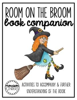 Room on the Broom Book Companion from Morrison Kinders on Teachers Pay Teachers (TPT). Kindergarten, rhyming, Halloween, October.