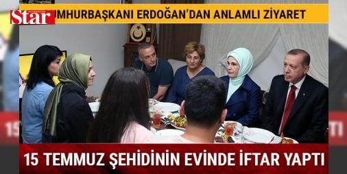 Cumhurbaşkanı Erdoğan, 15 Temmuz şehidinin evinde iftar yaptı: Cumhurbaşkanı Recep Tayyip Erdoğan ve eşi Emine Erdoğan, 15 Temmuz'da 15 Temmuz Şehitler Köprüsü'nde şehit düşen polis memuru Kemal Tosun'un Kartal'daki evinde iftar yemeğine katıldı. Aile ile aynı sofrayı paylaşan Erdoğan ve eşi Emine Erdoğan iftarın ardından buradan ayrıldı.
